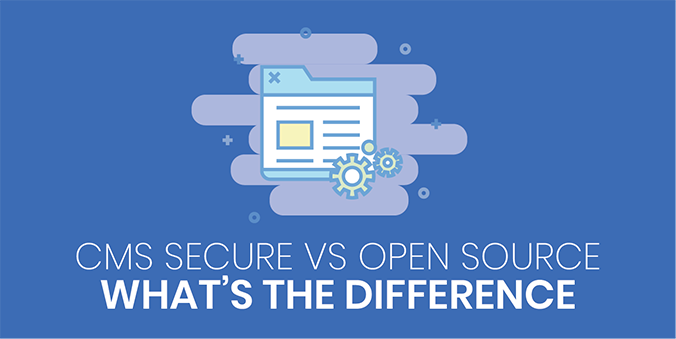 CMS: Secure Source Vs Open Source Systems