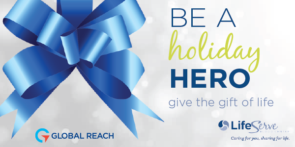 Holiday Hero with LifeServe and Global Reach