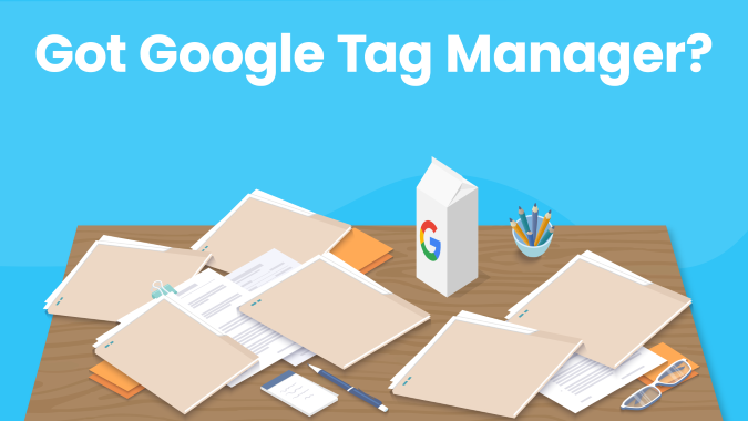 Illustration of multiple files on a desk with a carton of milk and the Google Logo to demonstrate the Google Tag Manager