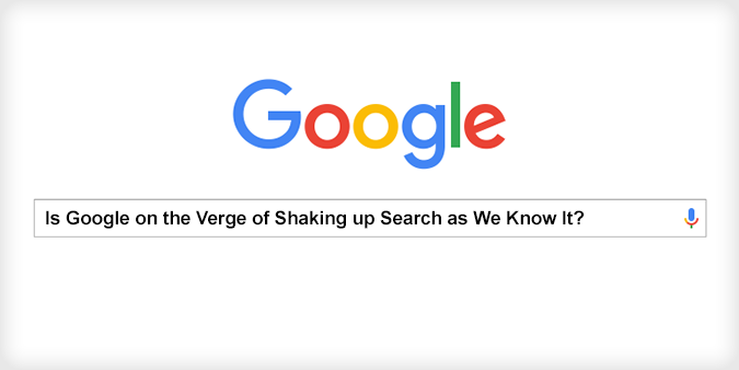 View post titled Is Google on the Verge of Shaking up Search as We Know It?