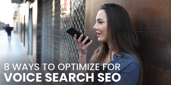 8 Ways to Optimize for Voice Search